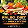 Paleo Diet for Weight Loss and Wellness