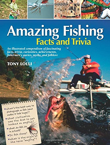 Amazing Fishing Facts and Trivia (Amazing Facts & Trivia)