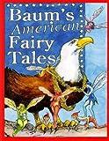 Baum's American Fairy Tales, L. Frank Baum, 1499525230