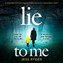 Lie to Me Audiobook by Jess Ryder Narrated by Lorraine Coady