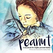 Peanut: A storybook for mighty preemie babies