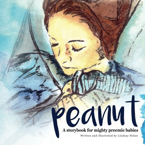 Download Peanut: A storybook for mighty preemie babies ebook