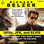 UFOs, JFK, and Elvis: Conspiracies You Don't Have to Be Crazy to Believe | Richard Belzer