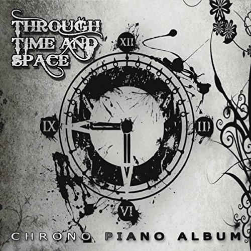 Through Time and Space: Chrono Piano Album