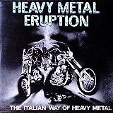 Heavy Metal Eruption: Italian Way Of Hea...