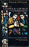 The Catholic Church and Community, O'Farrell, Patrick, 0868402257