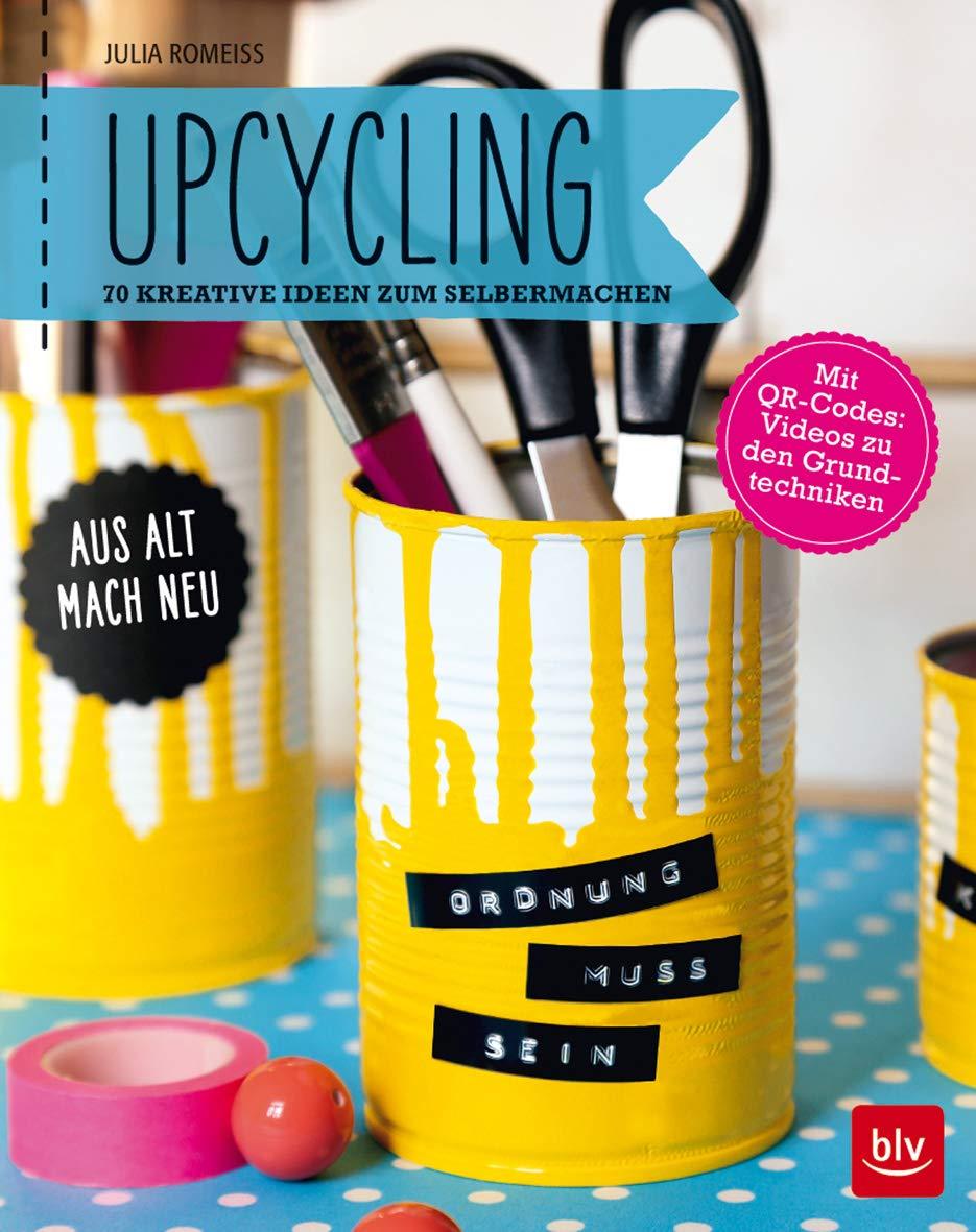 Upcycling Aus Alt Mach Neu 70 Kreative Ideen Zum Selbermachen Blv