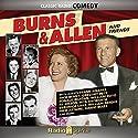 Burns & Allen: And Friends Radio/TV Program by George Burns, Gracie Allen Narrated by Geoge Burns, Gracie Allen, Frank Sinatra, Fred Astaire, Ronald Reagan, Harpo Marx, Dorothy Lamour