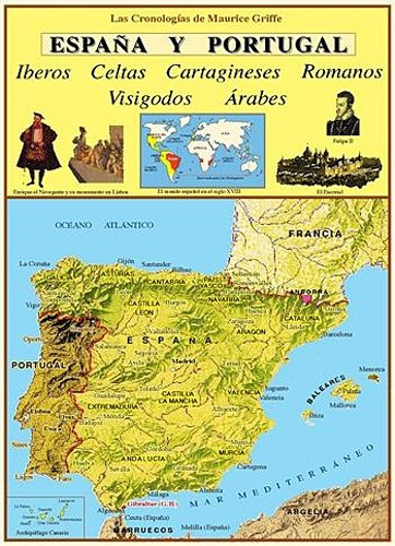 España y Portugal : Iberos, Celtas, Cartagineses, Romanos, Visigodos, Arabes Les chronologies de Maurice Griffe: Amazon.es: Griffe, Maurice, Leblanc, Marie-Claire: Libros en idiomas extranjeros