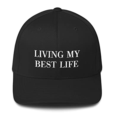f8280d07302 Living My Best Life Hat (Flexfit Structured Twill Cap) at Amazon ...