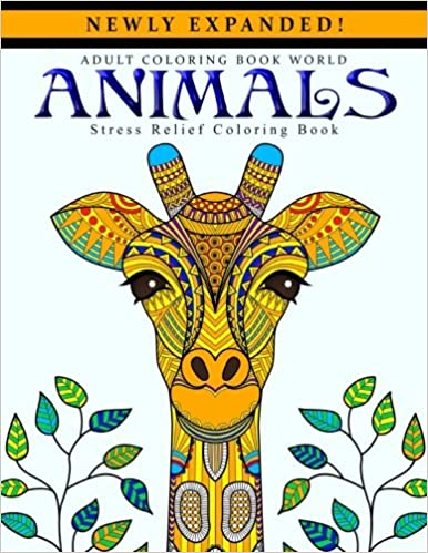 Amazon com adult coloring books animals stress relief coloring book 9781519684127 adult coloring book world books