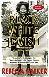 img - for Black, White & Jewish: Autobiography of a Shifting Self book / textbook / text book