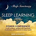 Power Confidence & Self Esteem: Sleep Learning, Guided Self Hypnosis, Meditation, Affirmations & Sleep Music  Audiobook by Jupiter Productions Narrated by Anna Thompson
