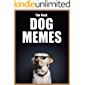 The Best Dog Memes!: Fresh, Dank & Funny Dog Memes and Jokes of 2019