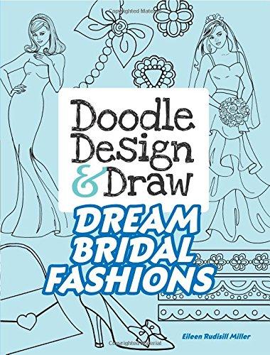 Doodle Design & Draw Dream Bridal Fashions (Dover Doodle Books)