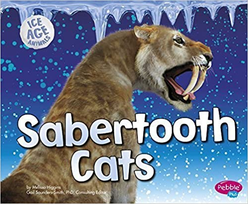 Book Sabertooth Cats (Ice Age Animals) by Higgins, Melissa (2015)