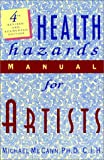Health Hazards Manual for Artists, Michael McCann, 1558213066