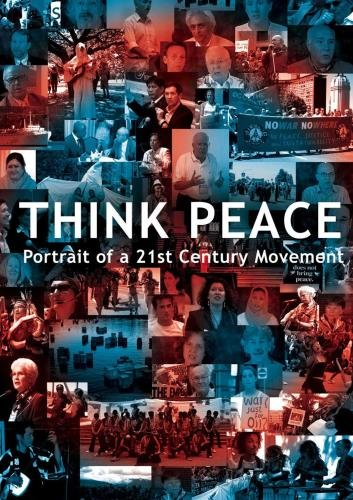 Think Peace: Portrait of a 21st Century Movement