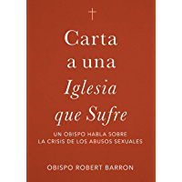 Carta a una Iglesia que Sufre: un obispo habla sobre la crisis de abusos sexuales