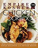 Empire Kosher Chicken Cookbook, Katja Goldman and Arthur Boehm, 0517708639