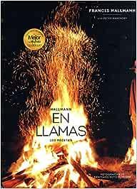 Mallman En Llamas: Amazon.es: Mallmann, Francis: Libros