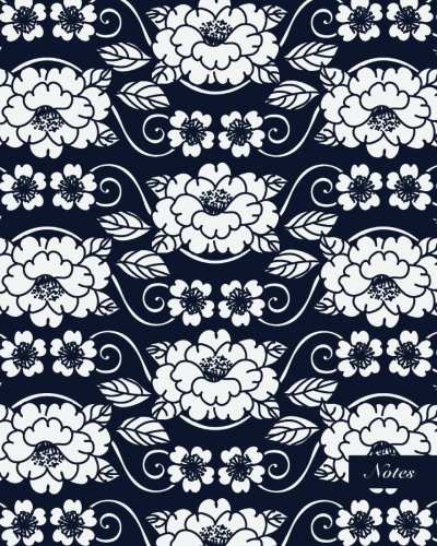 "Read Online Notes: 8""x10"" Unruled Blank Notebook Seamless Oriental China Porcelain Spiral Curve Cross Leaf Vine Flower Pattern Cover. Matte Softcover Note Book Journal ebook"