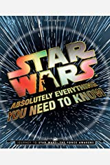 Star Wars: Absolutely Everything You Need to Know Hardcover