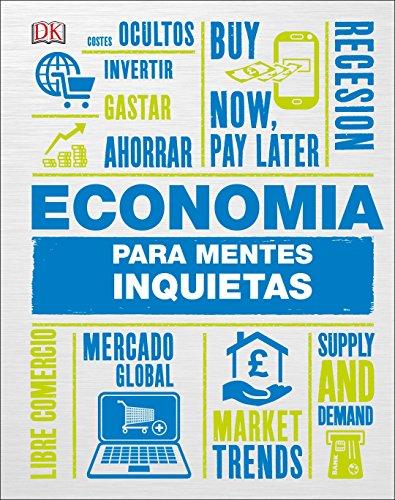 Economia para Mentes Inquietas (Heads UP) (Spanish Edition) [DK] (Tapa Dura)