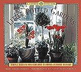 Little Potted Gardens, Mimi Luebbermann and Faith Echtermeyer, 0811816036