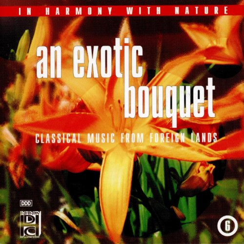 Exotic Bouquet - An Exotic Bouquet (Classical Music From Foreign Lands)