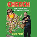 Cheech Is Not My Real Name: ...But Don't Call Me Chong Audiobook by Cheech Marin Narrated by Cheech Marin