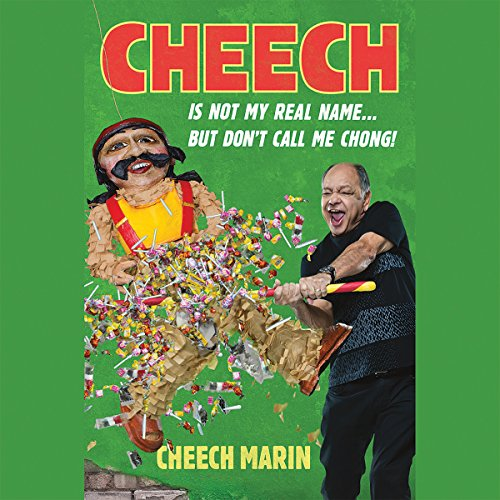 Cheech Is Not My Real Name: .But Don't Call Me Chong by Hachette Audio