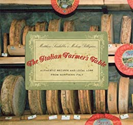 The italian farmers table authentic recipes and local lore from the italian farmers table authentic recipes and local lore from northern italy by scialabba fandeluxe Image collections