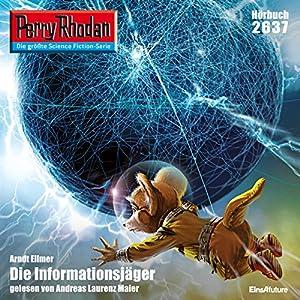 Die Informationsjäger (Perry Rhodan 2637) Hörbuch