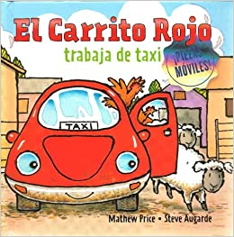 Amazon.com: El Carrito Rojo trabaja de taxi (Spanish Edition) (9781935021506): Mathew Price, Steve Augarde, Sara Gottardi: Books