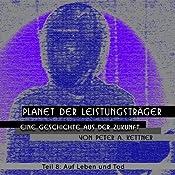 Auf Leben und Tod (Planet der Leistungsträger 8) | Peter A. Kettner