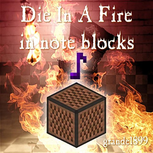 Note blocks grande1899 from the album fnaf3 die in a fire in note