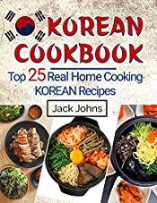 Korean Cookbook: Top 25 Real Home Cooking Korean Recipes
