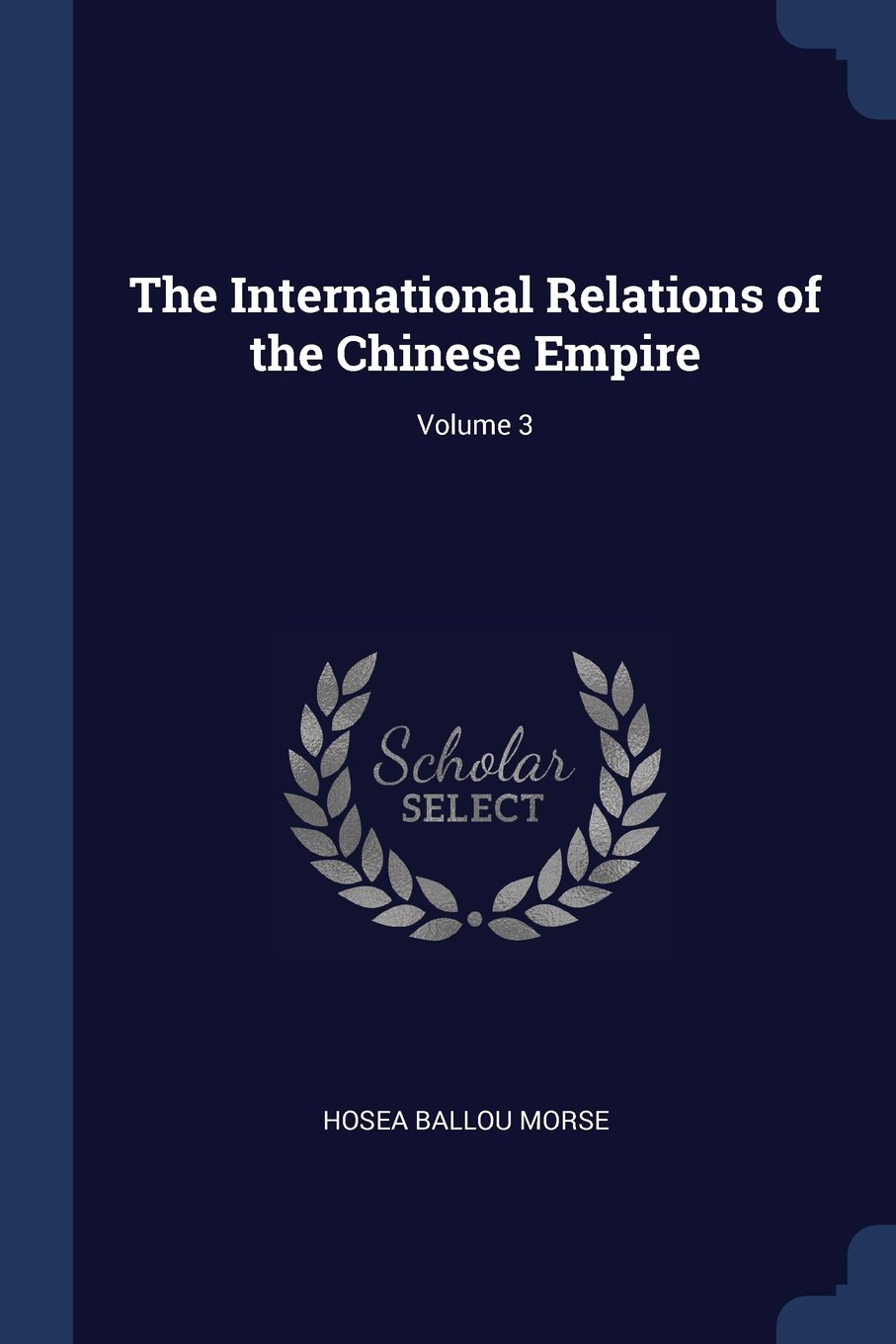 The International Relations of the Chinese Empire; Volume 3 pdf epub