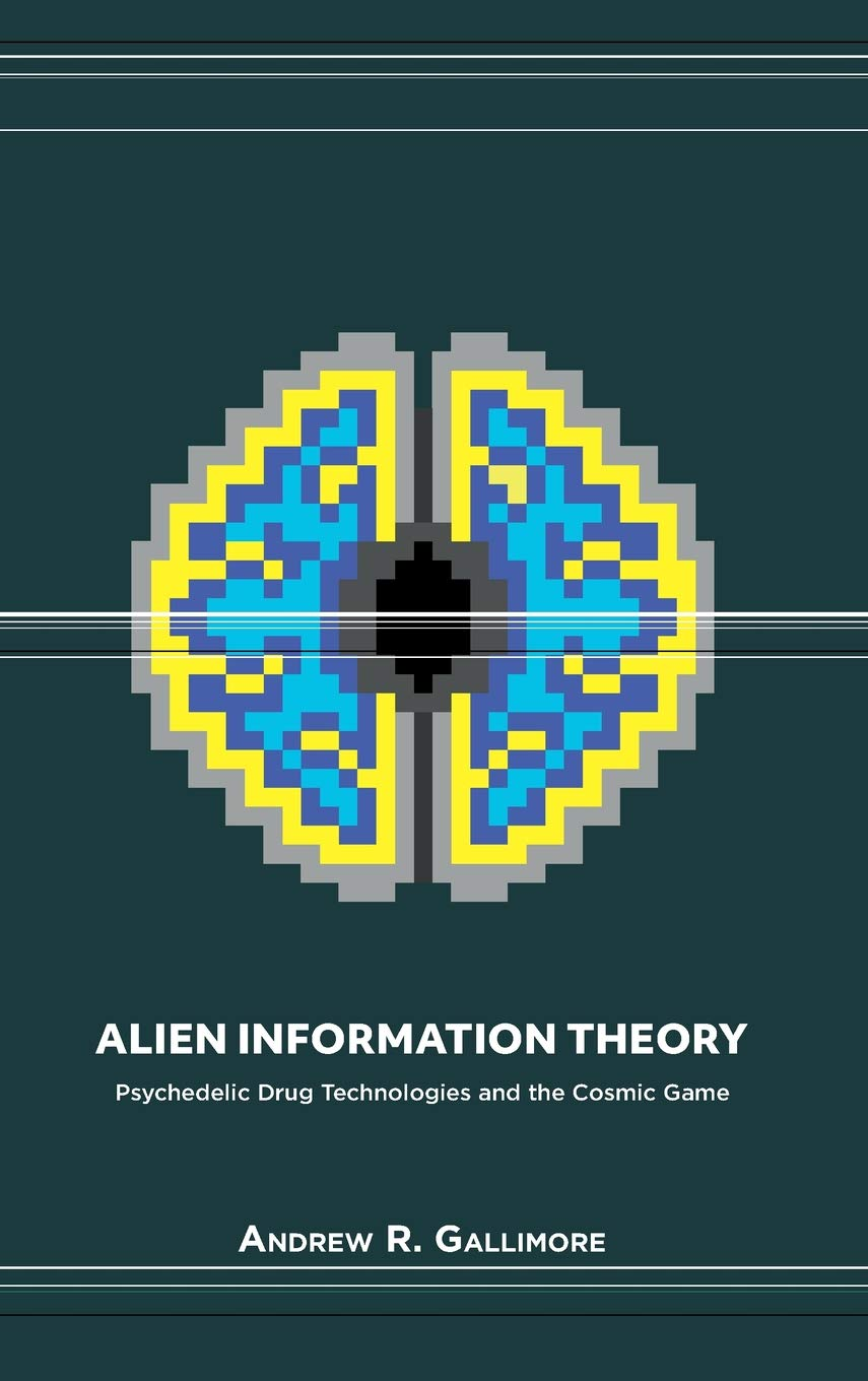 Buy Alien Information Theory: Psychedelic Drug Technologies