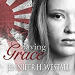 Saving Grace: Healing Ruby, Book 3 | Jennifer H. Westall