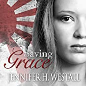 Saving Grace: Healing Ruby, Book 3 | Jennifer H. Westall
