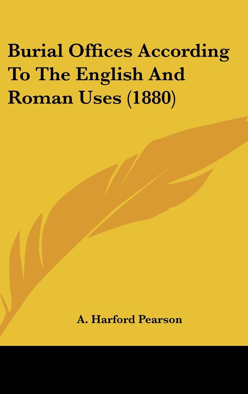 Burial Offices According to the English and Roman Uses (1880) ebook