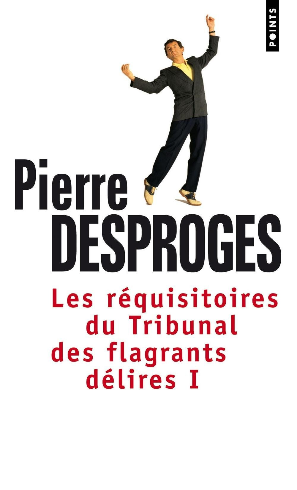 Les Réquisitoires du Tribunal des flagrants délires (1) (Anglais) Poche – 8 juin 2009 Pierre Desproges Points 2020685361 9782020685368_DMEDIA_US