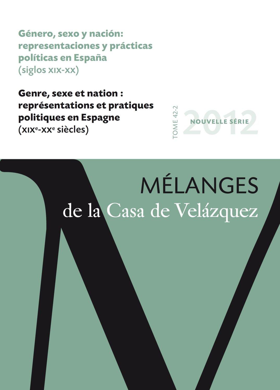 Género, sexo y nación: representaciones y prácticas políticas en España siglos XIX-XX : Mélanges de la Casa de Velázquez 42-2: Amazon.es: Aguado, Ana, Yusta, Mercedes: Libros