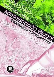 Administração Global: Estratégica e Interpessoal
