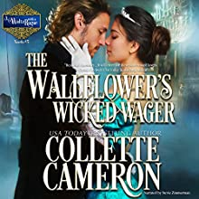 The Wallflower's Wicked Wager: A Waltz with a Rogue Novella, Book 5 Audiobook by Collette Cameron Narrated by Stevie Zimmerman
