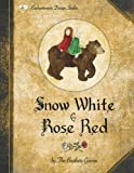 Snow White and Rose Red: A Grimms' Fairy Tale