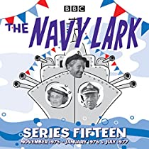 THE NAVY LARK: SERIES 15: THE CLASSIC BBC RADIO SITCOM