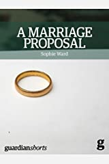 A Marriage Proposal: The importance of equal marriage and what it means for all of us (Guardian Shorts Book 9) Kindle Edition